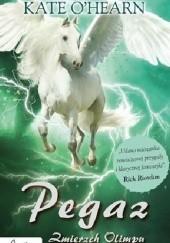 Okładka książki Pegaz. Zmierzch Olimpu Kate O'Hearn