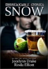 Okładka książki Unbreakable Stories: Snow Jocelynn Drake,Rinda Elliott