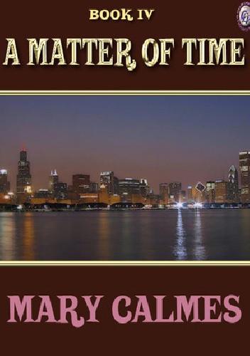 Okładka książki A Matter of Time Book IV Mary Calmes
