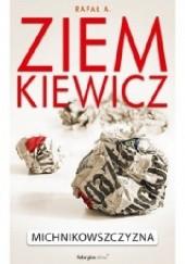 Okładka książki Michnikowszczyzna Rafał A. Ziemkiewicz