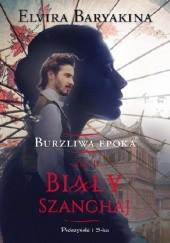 Okładka książki Biały Szanghaj Elvira Baryakina