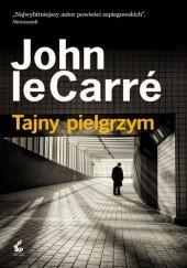 Okładka książki Tajny pielgrzym John le Carré