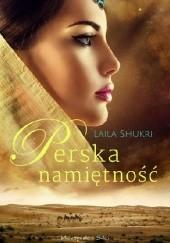 Okładka książki Perska namiętność Laila Shukri