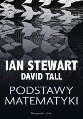 Okładka książki Podstawy matematyki Ian Stewart,David Tall