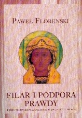 Okładka książki Filar i podpora prawdy. Próba teodycei prawosławnej w dwunastu listach Paweł Aleksandrowicz Florenski