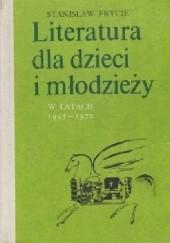 Okładka książki Literatura dla dzieci i młodzieży w latach 1945-1970 t.1 Stanisław Frycie