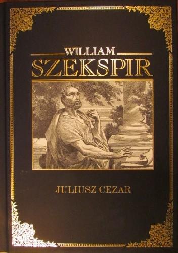 Juliusz Cezar William Shakespeare 4357762 Lubimyczytaćpl