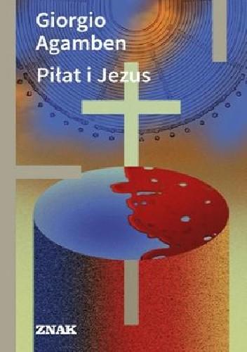 Okładka książki Piłat i Jezus Giorgio Agamben