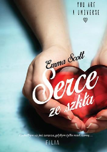 Okładka książki Serce ze szkła Emma Scott
