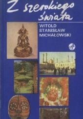 Okładka książki Z szerokiego świata Witold Stanisław Michałowski