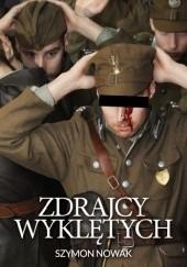 Okładka książki Zdrajcy Wyklętych Szymon Nowak