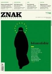 Okładka książki Znak nr 741. Islamofobie Redakcja Miesięcznika ZNAK