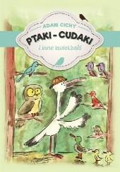 Okładka książki Ptaki-cudaki i inne zwierzaki Adam Cichy