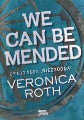 Okładka książki We can be mended – Możemy zostać uzdrowieni Veronica Roth