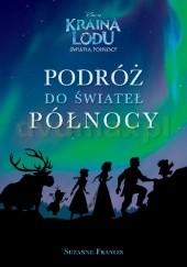 Okładka książki Podróż do Świateł Pólnocy Suzanne Francis
