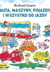 Okładka książki AUTA, MASZYNY, POJAZDY i WSZYSTKO DO JAZDY Richard Scarry