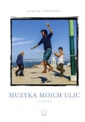 Okładka książki Muzyka moich ulic. Lizbona Marcin Kydryński