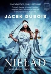 Okładka książki Nieład czyli iluzje sprawiedliwości Jacek Dubois
