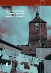 Okładka książki Tu mówi Polska. Reportaże z Pomorza Cezary Łazarewicz
