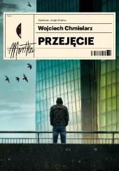 Okładka książki Przejęcie Wojciech Chmielarz