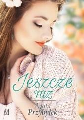 Okładka książki Jeszcze raz Agata Przybyłek