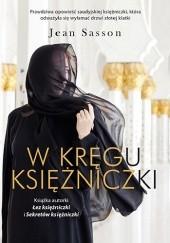 Okładka książki W kręgu księżniczki Jean Sasson