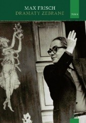 Okładka książki Dramaty zebrane. T.1 Max Frisch