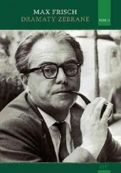Okładka książki Dramaty zebrane. T.2 Max Frisch