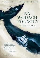 Okładka książki Na wodach północy Ian McGuire