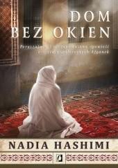 Okładka książki Dom bez okien Nadia Hashimi