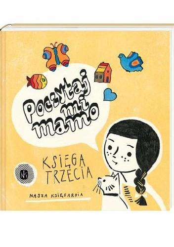 Poczytaj Mi Mamo Księga Trzecia Małgorzata Musierowicz
