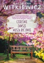Okładka książki Czereśnie zawsze muszą być dwie Magdalena Witkiewicz