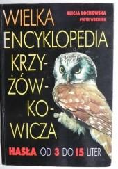Okładka książki Wielka encyklopedia krzyżówkowicza Piotr Wrzosek,Alicja Łochowska