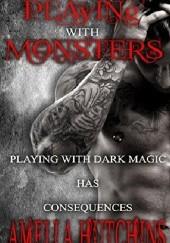 Okładka książki Playing with Monsters Amelia Hutchins