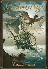 Okładka książki Golden Age and Other Stories Naomi Novik