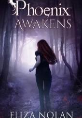 Okładka książki Phoenix Awakens Eliza Nolan