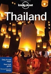 Okładka książki Thailand. Lonely Planet Damian Harper, Austin Bush, Tim Bewer, Mark Beales, Joe Bindloss, David Eimer, Isabella Noble, Bruce Evans