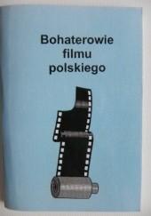 Okładka książki Bohaterowie filmu polskiego Jerzy Marchewka