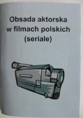 Okładka książki Obsada aktorska w filmach polskich (seriale) Jerzy Marchewka