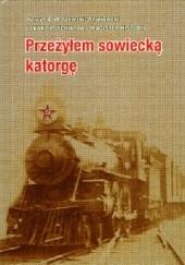Okładka książki Przeżyłem sowiecką katorgę Narcyz Bartoszewski - Wnukowski