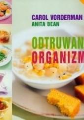 Okładka książki Odtruwanie organizmu - Vorderman Carol, Bean Anita Anita Bean,Vorderman Carol