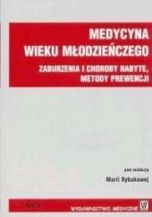 Okładka książki Medycyna wieku młodzieńczego t.2 Zaburzenia Maria Rybakowa