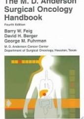 Okładka książki The M.D. Anderson Surgical Oncology Handbook Barry W. Feig,David H. Berger,George M. Fuhrman