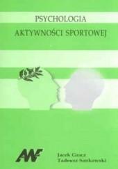 Okładka książki Psychologia aktywności sportowej Jacek Gracz,Tadeusz Sankowski