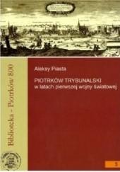 Okładka książki Piotrków Trybunalski w latach pierwszej wojny światowej