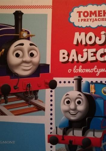 Okładka książki Moje bajeczki o lokomotywach praca zbiorowa