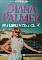 Okładka książki Dwa kroki w przyszłość Diana Palmer
