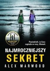 Okładka książki Najmroczniejszy sekret Alex Marwood