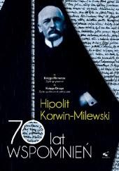 Okładka książki 70 lat wspomnień - Hipolit Korwin Milewski Tom I Hipolit Korwin-Milewski