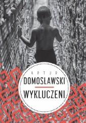 Okładka książki Wykluczeni Artur Domosławski
